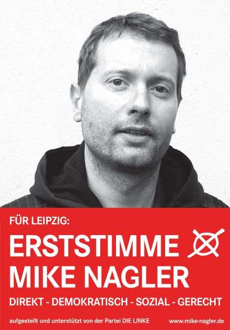 Wahlplakat Direktkandidatur Leipzig zur Bundestagswahl 2013 Mike Nagler DIE LINKE